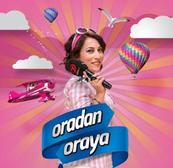 Esra Ketenci Çelebioğlu, Oradan Oraya programı TVT'de.