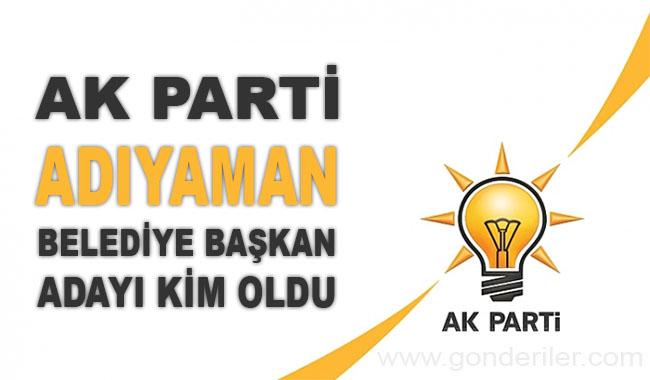 AK Parti Adiyaman belediye başkan adayı kim oldu?