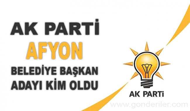 AK Parti Afyonkarahisar belediye başkan adayı kim oldu?