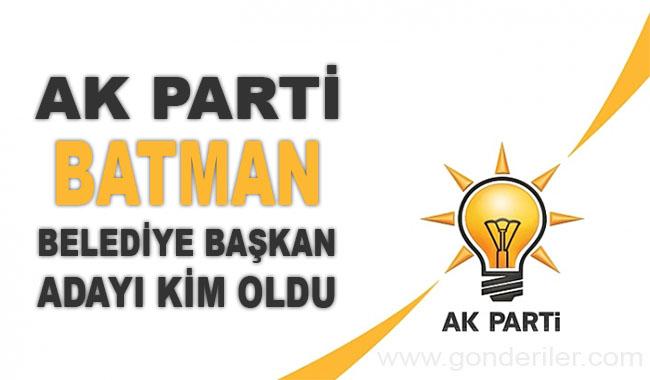AK Parti Batman belediye başkan adayı kim oldu?