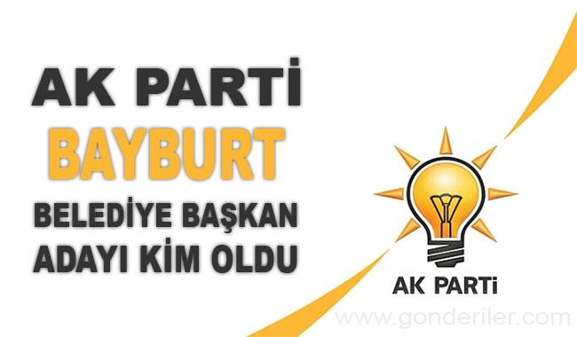 AK Parti Bayburt belediye başkan adayı kim oldu?
