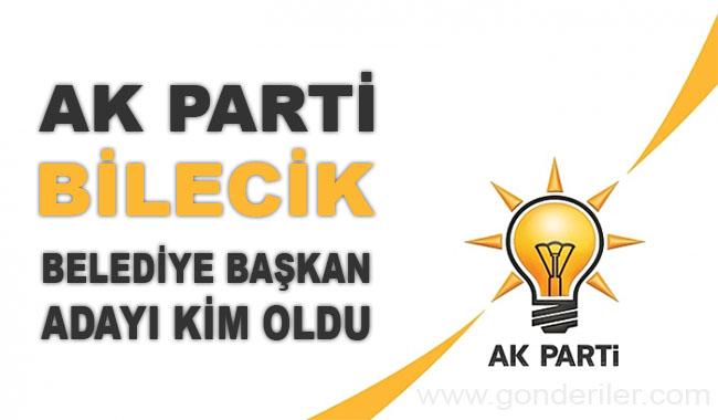AK Parti Bilecik belediye başkan adayı kim oldu?