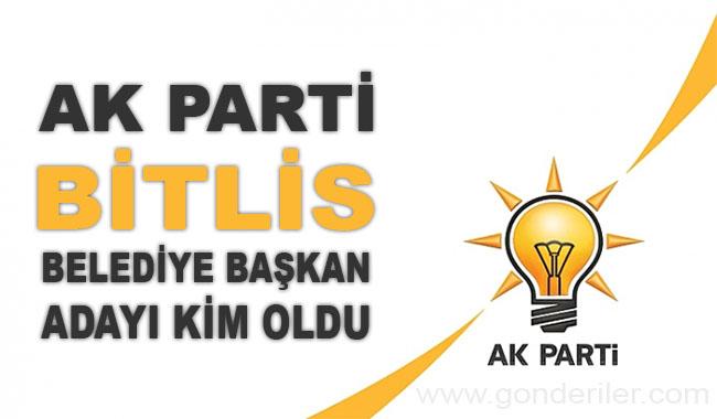AK Parti Bitlis belediye başkan adayı kim oldu?