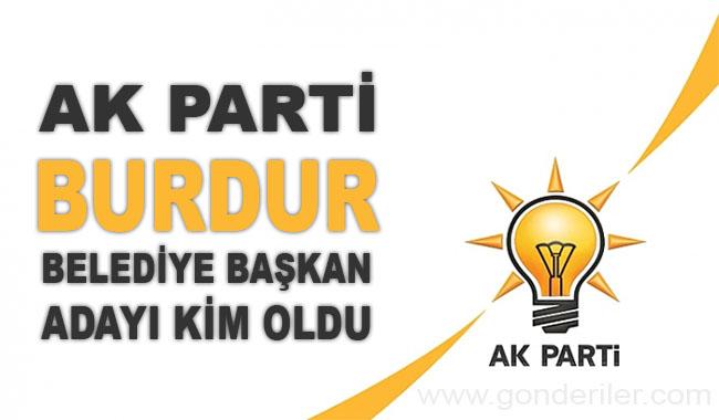 AK Parti Burdur belediye başkan adayı kim oldu?