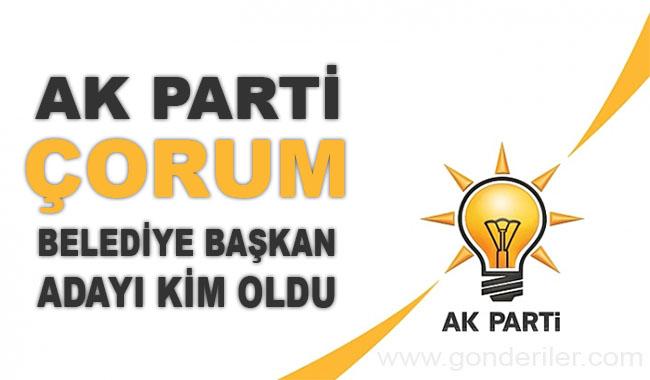 AK Parti Corum belediye başkan adayı kim oldu?