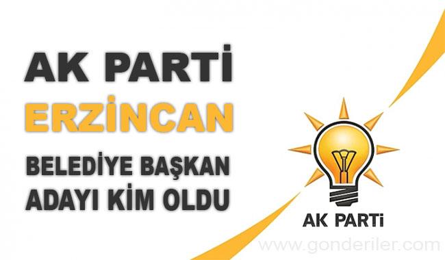 AK Parti Erzincan belediye başkan adayı kim oldu?