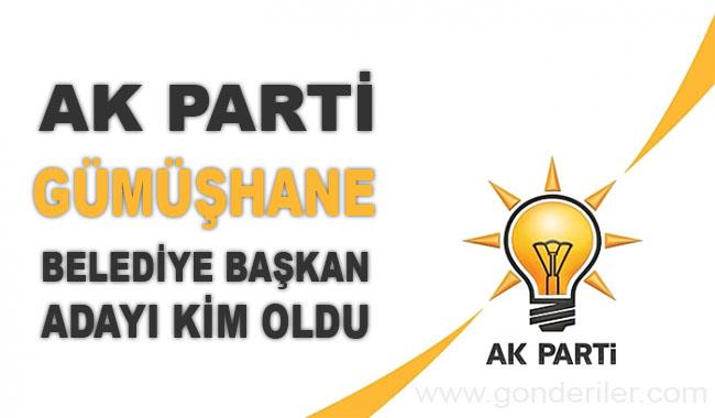 AK Parti Gumushane belediye başkan adayı kim oldu?