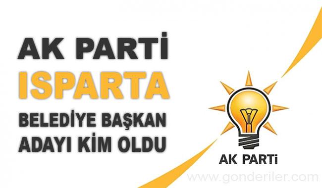 AK Parti Isparta belediye başkan adayı kim oldu?