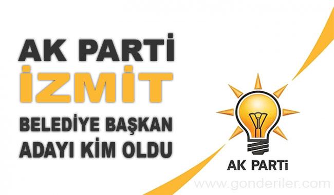 AK Parti Izmit belediye başkan adayı kim oldu?