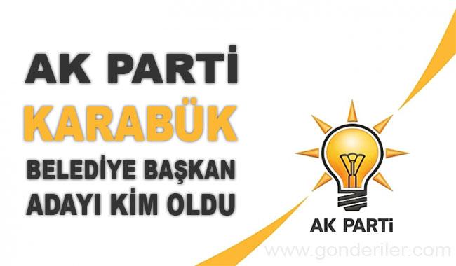 AK Parti Karabuk belediye başkan adayı kim oldu?
