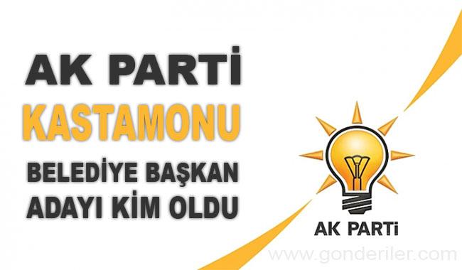 AK Parti Kastamonu belediye başkan adayı kim oldu?