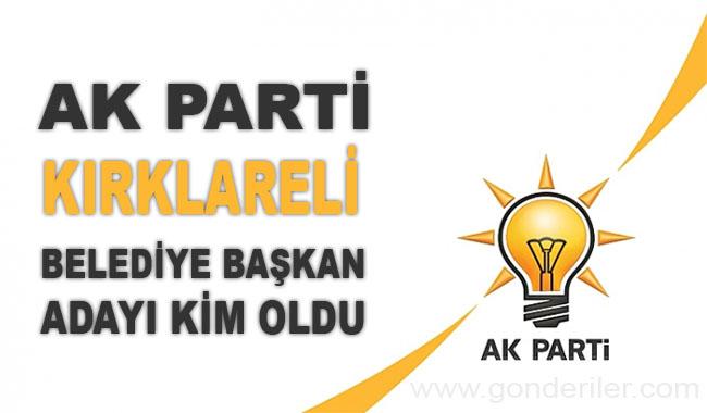 AK Parti Kirklareli belediye başkan adayı kim oldu?