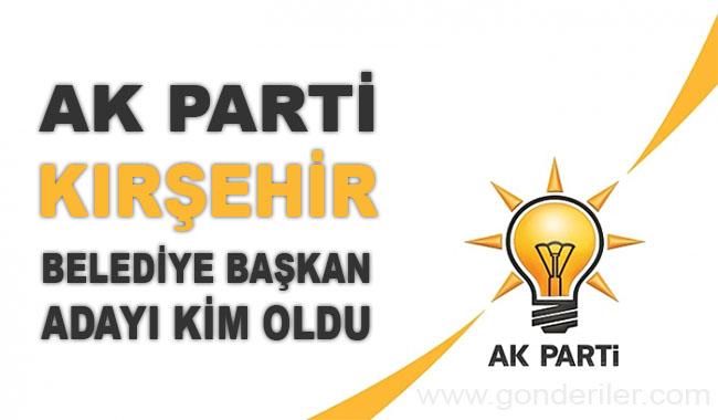 AK Parti Kirsehir belediye başkan adayı kim oldu?