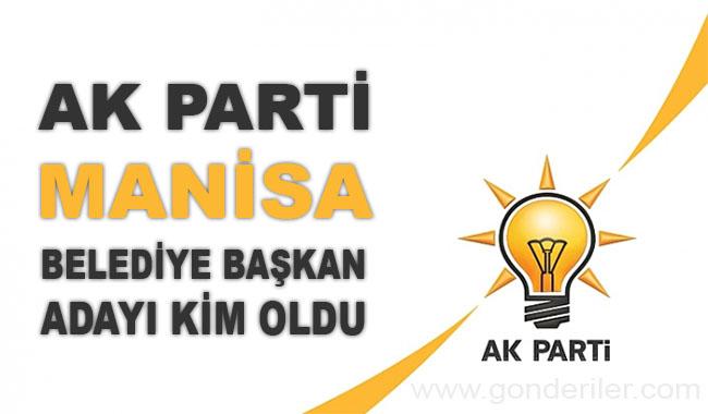 AK Parti Manisa belediye başkan adayı kim oldu?