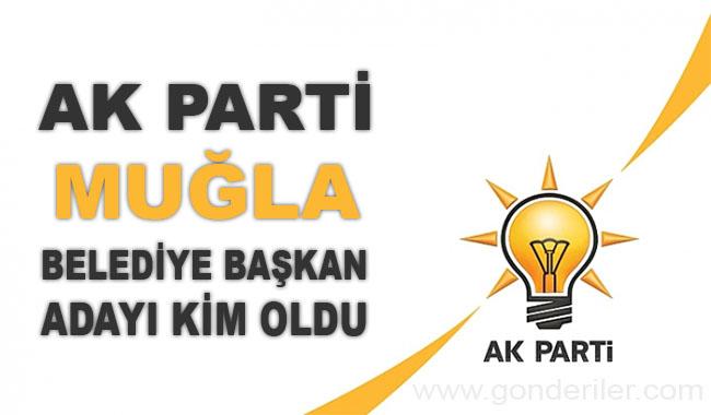 AK Parti Mugla belediye başkan adayı kim oldu?