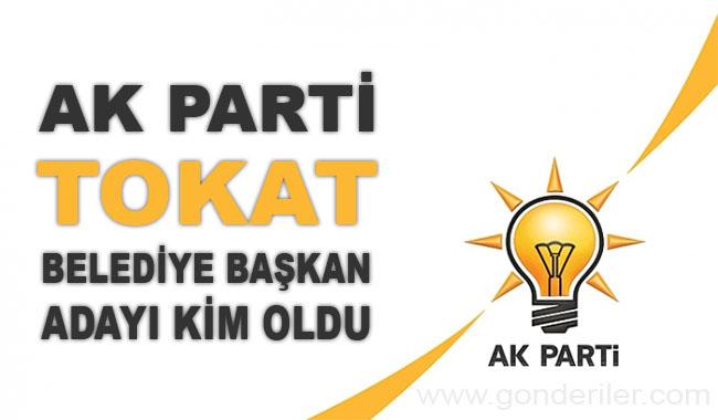 AK Parti Tokat belediye başkan adayı kim oldu?