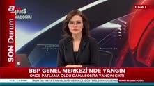 Büyük Birlik Partisi (BBP) Genel Merkezinde yangın çıktı!