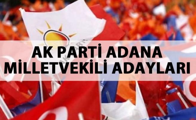 AK Parti Adana belediye başkan adayı kim oldu?