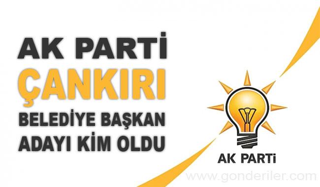 AK Parti Cankiri belediye başkan adayı kim oldu?