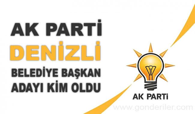 AK Parti Denizli belediye başkan adayı kim oldu?