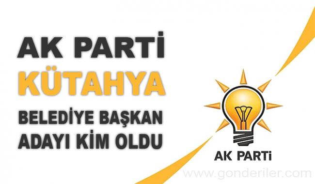 AK Parti Kutahya belediye başkan adayı kim oldu?