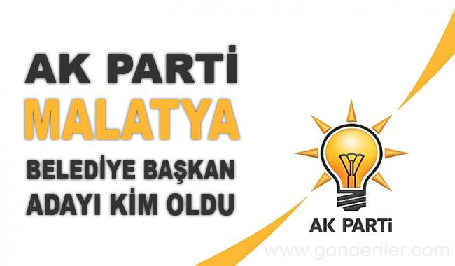 AK Parti Malatya belediye başkan adayı kim oldu?
