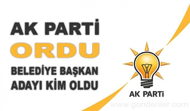 AK Parti Ordu belediye başkan adayı kim oldu?