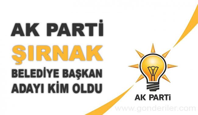AK Parti Sirnak belediye başkan adayı kim oldu?