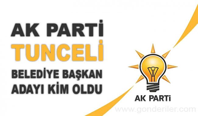 AK Parti Tunceli belediye başkan adayı kim oldu?