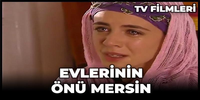Evlerinin Önü Mersin Filmi Kanal 7 izle