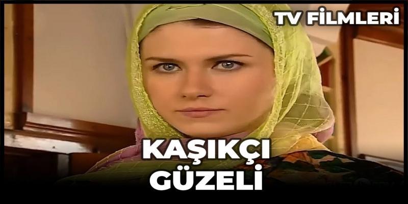 Kaşıkçı Güzeli Filmi Kanal 7 izle