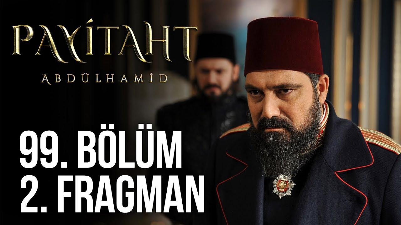 Payitaht Abdülhamid 99. Bölüm 2.Tanıtım fragmanı izle