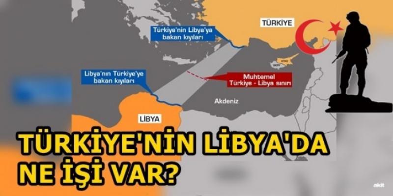 Türkiye'nin Libya'da ne işi var?