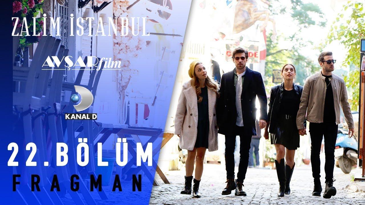 Zalim İstanbul Dizisi 22. Bölüm Özeti ve Fragmanı izle